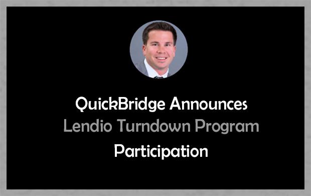 QuickBridge Announces Participation in Lendio's Turndown Lending Program